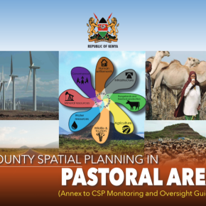 Kenya launches spatial planning guidelines and toolkits for pastoral areas